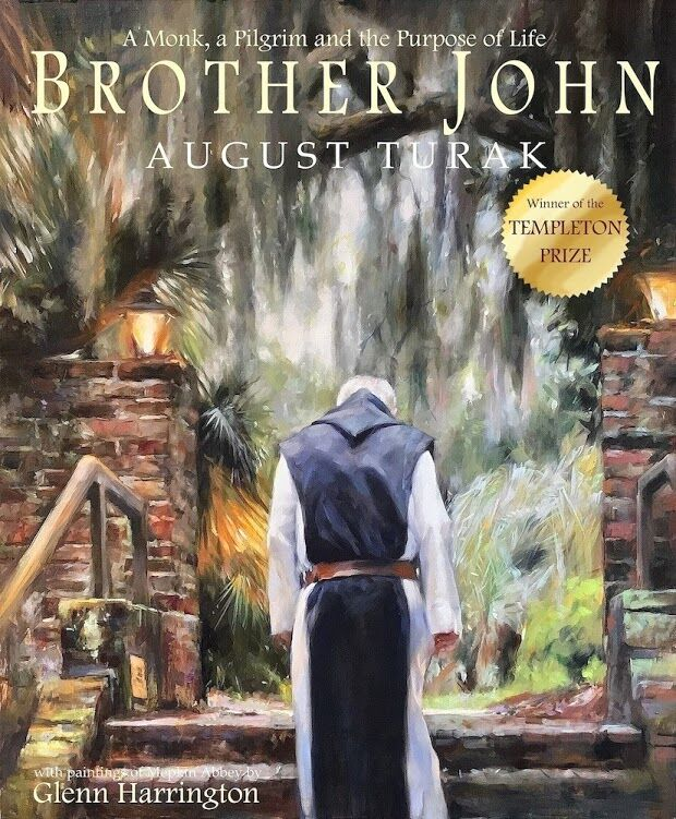 Brother John: A Monk, a Pilgrim and the Purpose of Life by Templeton Foundation Winner
