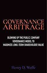 Blowing Up the Public Company Governance Model to Maximize Long-Term Shareholder Value