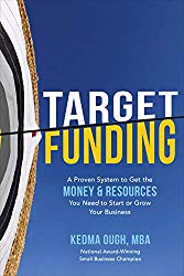 Target Funding: A Proven System to Get the Money & Resources You Need to Start of Grow Your Business